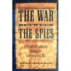 The War Between the Spies: A History of Espionage During the American Civil War - Alan Axelrod
