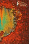 Yellow Medicine Review - Fall 2013 - Judy Wilson, Em Jollie, Crisosto Apache, James Autio, Alex Becker, Melissa Bennett, Michael Berton, Celia Bland, Ahimsa Timoteo Bodhran, Bart J.G. Bruijnen, Valentina Cano, Michele Marie Desmarais, Nandini Dhar, Richard Donnelly, Mario Duarte, Norma Dunning, Ron E. Evans