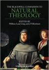 The Blackwell Companion to Natural Theology - William Lane Craig, J.P. Moreland
