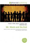 Mr. Monk and the End - Frederic P. Miller, Agnes F. Vandome, John McBrewster