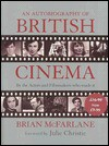 An Autobiography of British Cinema - Brian McFarlane