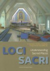 Loci Sacri: Understanding Sacred Places - Thomas Coomans, Herman De Dijn, Jan De Maeyer
