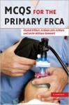 MCQs for the Primary FRCA - Khaled Elfituri, Graham Arthurs, Les Gemmell