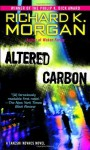 Altered Carbon (Takeshi Kovacs #1) - Richard K. Morgan