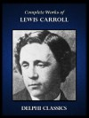 Delphi Complete Works of Lewis Carroll (Illustrated) - Lewis Carroll