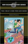 The Cheat Code for God Mode - Andy de Fonseca