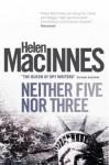 Neither Five Nor Three - Helen MacInnes