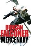 Mercenary, - Duncan Falconer