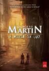 A Morte da Luz - George R.R. Martin, Marcia Blasques
