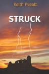 Struck - Keith Pyeatt