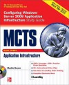 McTs Configuring Windows Server 2008 Application Infrastructure: Exam 70-643 - Martin C. Brown