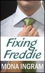 Fixing Freddie - Mona Ingram