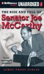 The Rise and Fall of Senator Joe McCarthy - James Cross Giblin, Elisabeth Rodgers
