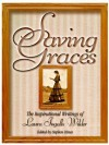 Saving Graces: The Inspirational Writings of Laura Ingalls Wilder - Laura Ingalls Wilder, Stephen W. Hines