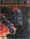 Tales of the Spectre Kings: Six Otherworldly Adventures in Legendary Britain - Green Knight Publishing, Shirley, Fay Dawson, Robertson Manolakes