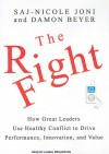 The Right Fight: How Great Leaders Use Healthy Conflict to Drive Performance, Innovation, and Value - Saj-nicole Joni, Damon Beyer, Saj-nicole Joni, Laural Merlington