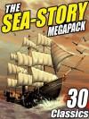 The Sea-Story Megapack: 30 Classic Nautical Works - Jack Williamson, Morgan Robertson, Victor Hugo, Arthur Conan Doyle, H.P. Lovecraft