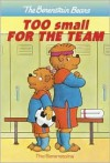 Too Small for the Team (A Stepping Stone Book(TM)) - Stan Berenstain, Jan Berenstain