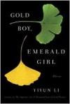 Gold Boy, Emerald Girl: Stories - Yiyun Li
