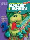 The Complete Book of Alphabet & Numbers, Grades PK - 1 - American Education Publishing, American Education Publishing