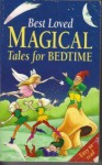 Best Loved Magical Tales for Bedtime - Nicola Baxter