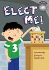 Elect Me! - Fran Manushkin, James Demski Jr.