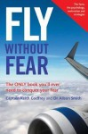 Fly Without Fear. Keith Godfrey and Alison Smith - Keith Godfrey