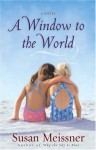 A Window to the World - Susan Meissner