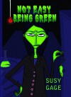 Not Easy Being Green - Susy Gage