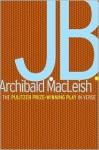 J.B. - Archibald MacLeish