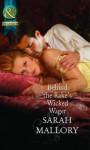 Behind the Rake's Wicked Wager. Sarah Mallory - Sarah Mallory