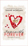 Impossibly Forever - Shane Morgan