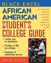 African American Student's College Guide: Your One-Stop Resource for Choosing the Right College, Getting in, and Paying the Bill (Black Excel) - Isaac Black