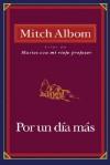 Por Un Dia Mas - Mitch Albom