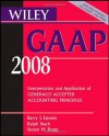Wiley GAAP 2008: Interpretation and Application of Generally Accepted Accounting Principles (Wiley GAAP: Interpretation & Application of Generally Accepted Accounting Principles) - Barry J. Epstein, Steven M. Bragg, Ralph Nach