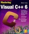 Mastering Visual C++ 6 - Michael J. Young