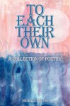 To Each Their Own: A Collection of Poetry - Michelle Dalton
