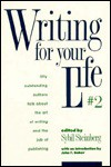 Writing for Your Life #2: Today's Outstanding Authors Talk About the Art of Writing and the Job of Publishing - Sybil Steinberg