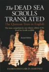 The Dead Sea Scrolls Translated: The Qumran Texts in English - Florentino García Martínez, Wilfred G.E. Watson