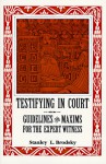 Testifying in Court: Guidelines and Maxims for the Expert Witness - Stanley L. Brodsky, Margaret Scott, Shirley Hendricson