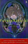 Futurenatural - G. Robertson, Lisa Tickner, Jon Bird