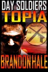 Day Soldiers III - Topia - Brandon Hale