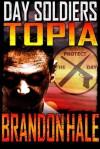 Day Soldiers III - Topia - Brandon Hale