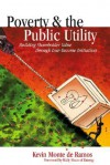 Poverty & the Public Utility: Building Shareholder Value Through Low-Income Initiatives - Kevin Monte de Ramos, Wally Nixon