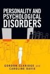 Personality And Psychological Disorders - Gordon Claridge, Caroline Davis