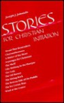 Stories for Christian Initiation - Joseph J. Juknialis