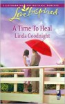 A Time to Heal - Linda Goodnight