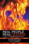 Real People, Real Crises: An Inside Look at Corporate Crisis Communications - Steve Wilson, Luke Feck