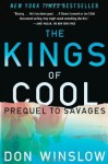 The Kings of Cool: A Prequel to Savages by Winslow, Don (2013) Paperback - Don Winslow