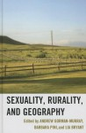 Sexuality, Rurality, and Geography - Andrew Gorman-Murray, Barbara Pini, Lia Bryant, Alexis Annes